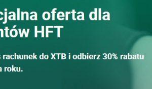 xtb daje 30% zniżki dla klientów hft brokers