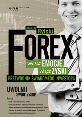 Forex – wyłącz emocje, włącz zyski. Przewodnik świadomego inwestora