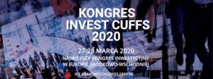 kongres inwestycyjny invest cuffs 2020 w krakowskim Centrum Kongresowym ICE - wejściówki już dostępne